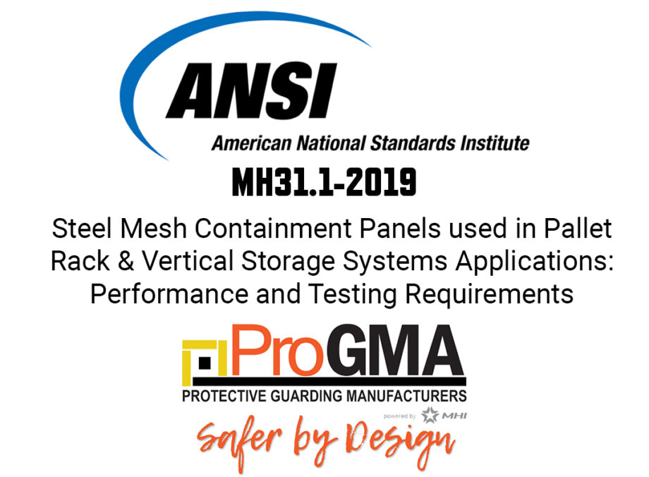ANSI American National Standards Institute MH31.1-2019: Steel Mesh Containment Panels used in Pallet Rack & Vertical Storage Systems Applications: Performance and Testing Requirements